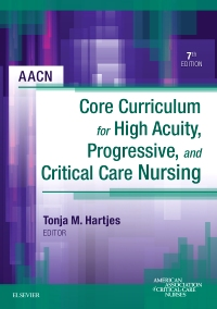 AACN Core Curriculum for High Acuity, Progressive, and Critical Care Nursing